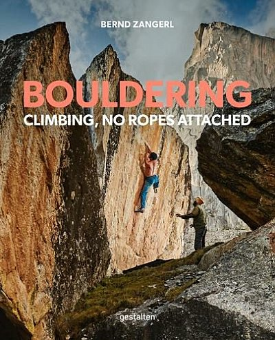 Bouldering - Climbing: No Ropes Attached