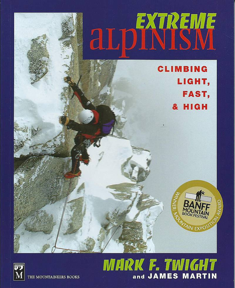 Extreme Alpinism - Mark Twight