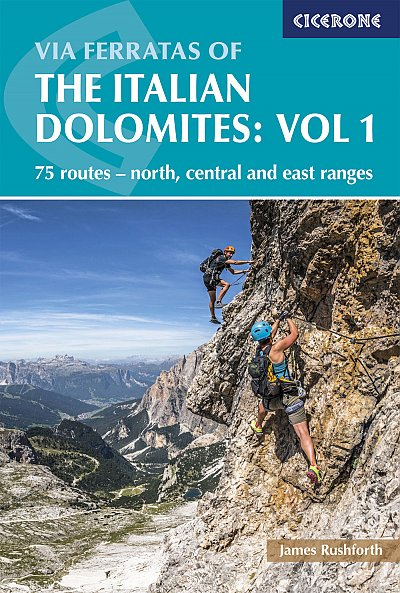 Via Ferratas of the Italian Dolomites: Vol 1  2018