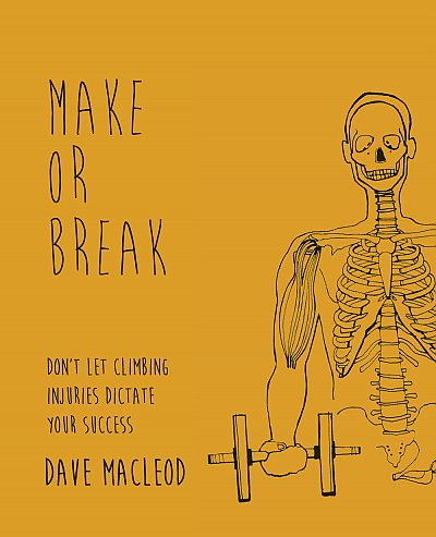 Make or Break - Don't let climbing injuries dictate your success - Dave MacLeod